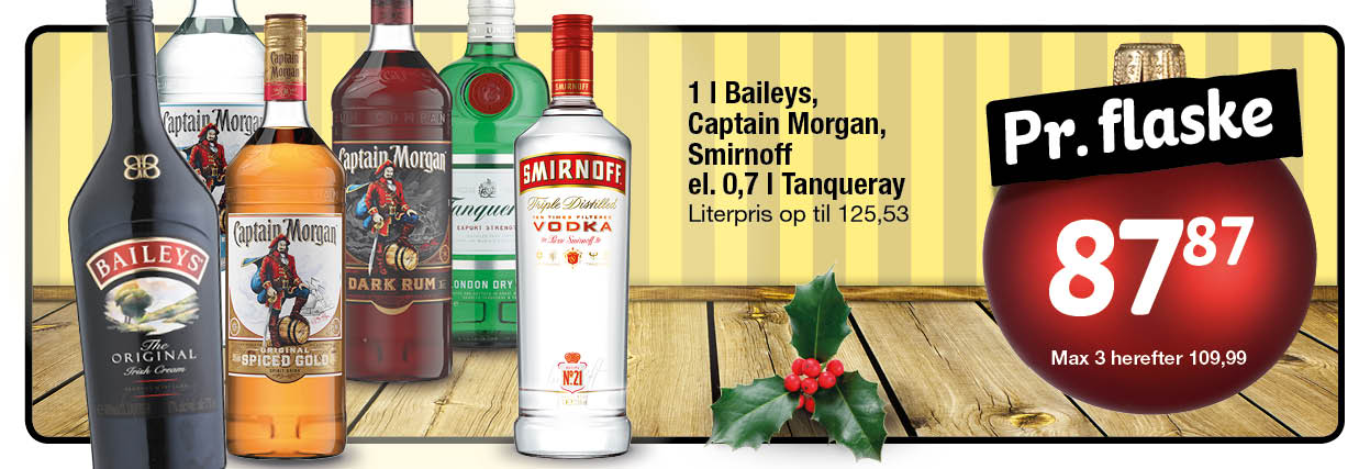 Baileys, Captain Morgan, Smirnoff Tanqueerray 87,87 max 3 herefter 109,99